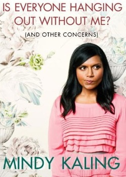 Mindy Kaling, Author Of Is Everyone Hanging Out Without Me?, G.L.O.C.