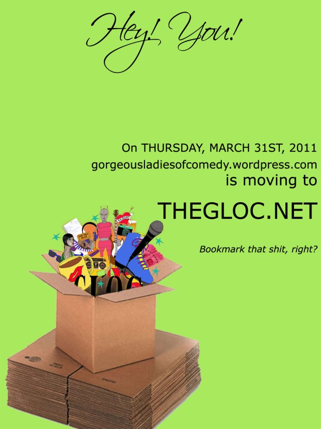 G.L.O.C., Gorgeous Ladies of Comedy, Moving